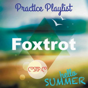 Practice Playlist - Foxtrot